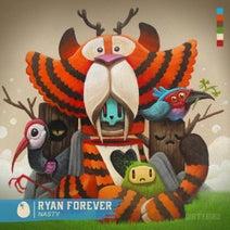Ryan Forever - Nasty