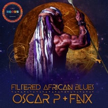 Oscar P, FNX, FNX - Filtered African Blues
