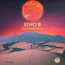 Echo B - Sun Summons EP