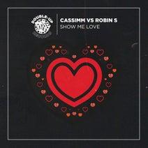 Robin S, CASSIMM - Show Me Love (CASSIMM Remixes)