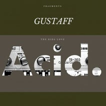 Gustaff, Bastian Kay, Alex Sounds, Alex Gamez, Behache - Kids love Acid