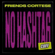 Friends Cortese - No Hashtag