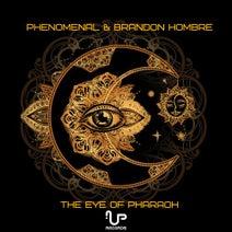 Phenomenal, Brandon Hombre - The Eye of Pharaoh