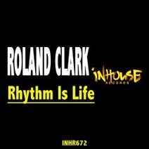 Roland Clark - Rhythm Is Life