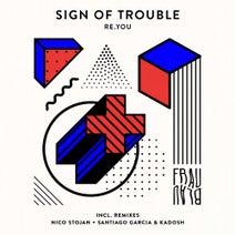 Re.you, Nico Stojan, Kadosh, Santiago Garcia - Sign Of Trouble