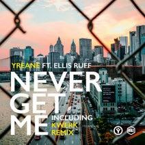 Yreane, Ellis Ruff, Kwerk - Never Get Me