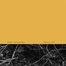 Alex Schaufel - Roots EP