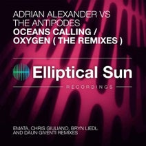 Adrian Alexander, The Antipodes, Emata, Bryn Liedl, Chris Giuliano, Daun Giventi - Oceans Calling / Oxygen [ The Remixes ]