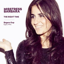 Misstress Barbara - The Right Time (Rogers Cup Epic Mix)