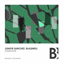 Junior Sanchez, Blaqwell - Come Alive