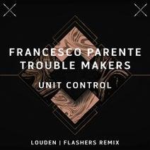 Trouble Makers, Francesco Parente, Louden, Flashers - Unit Control