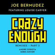 Joe Bermudez, Louise Carver, Andre Sobota, Sebb Junior - Crazy Enough