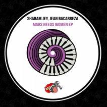 Sharam Jey, Jean Bacarreza - Mars Needs Women EP