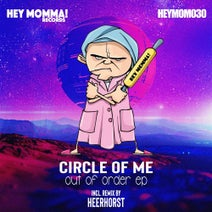 Circle Of Me, Heerhorst - Out Of Order