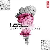 J Hard, Roberta Green - What A Luv U Are