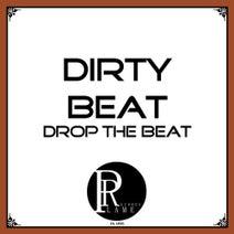 Dirty Beat - Drop the Beat