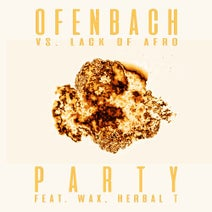 Wax, Lack Of Afro, Herbal T, Ofenbach, Mosimann, James Hype, The Parakit - PARTY (feat. Wax and Herbal T) [Ofenbach vs. Lack Of Afro]