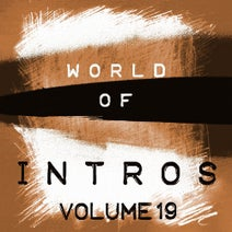 Der Verfall, Alexander Metzger, World Of Intros, Exterminate, Day of the Attacks, Area 55, Dictator, Slaughter, Save Our Oceans, Radio Traffic, End of Columbia, Lifeform, Apocalyptic, Vintage, Society, Studio 54 - World of Intros, Vol.19 (Special DJ Tools)