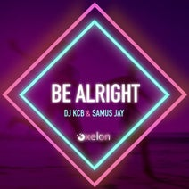 DJ KCB, Samus Jay - Be Alright