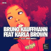 Karla Brown, Bruno Kauffmann, H@k, Angelo Draetta - My Time (Remixes)