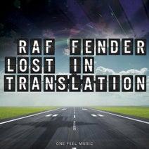 Raf Fender - Lost in Translation