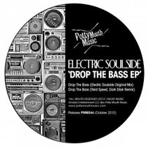 Electric Soulside, Reid Speed, Dark Elixir - Drop The Bass EP