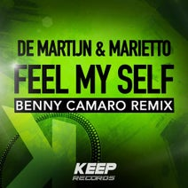 Benny Camaro, De Martijn, Marietto - Feel My Self (Benny Camaro Remix)