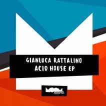 Gianluca Rattalino - Acid House EP