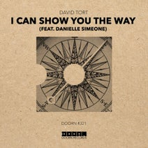 David Tort, Danielle Simeone - I Can Show You The Way (feat. Danielle Simeone)