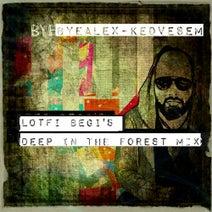 Lotfi Begi, ByeAlex - Kedvesem (Lotfi Begi's Deep In The Forest Mix)