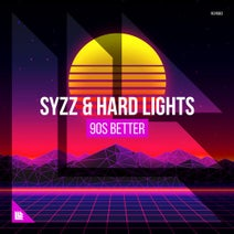 Hard Lights, Syzz - 90s Better