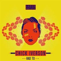 Chick Iverson, Phoseph - Had To