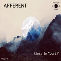AFFERENT - Close To You EP