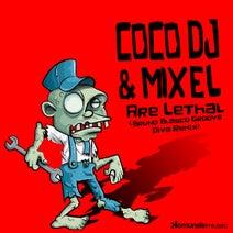 Coco DJ, Mixel, Bruno Blasco, Bruno Blasco - Are Lethal Remixes