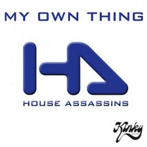 House Assassins - My Own Thing