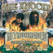 The Knocks, Wankelmut - Retrograded