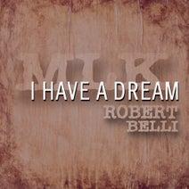 Robert Belli - I Have  Dream