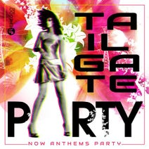 Chicoree, Nos Rider, D'Jame'S, Epic Micky, MRIZO, LessTroPied, Orbo, Afterimage 23, Enes Eskici, Capricaseven, Louis Young, MrMarco, WLDN, AFSHINAM, NOYESH - Tailgate Party - Now Anthems Party