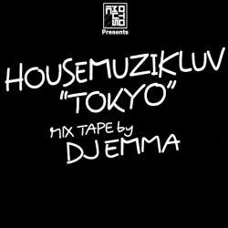 "Housemuzikluv""Tokyo""Mix Tape by DJ Emma"
