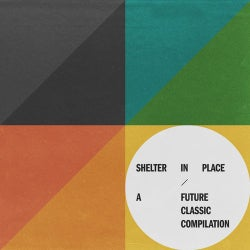 Shelter In Place: A Future Classic Compilation