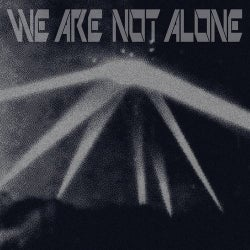 We Are Not Alone Pt. 1