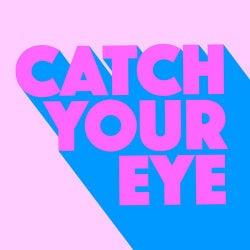 Catch Your Eye