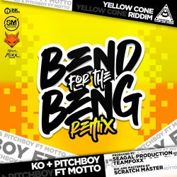 Bend for the Beng (Yellow Cone Riddim)