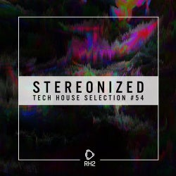 Stereonized: Tech House Selection Vol. 54