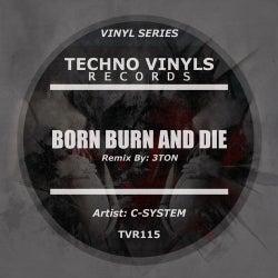 Born Burn & Die
