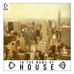 In The Name Of House Vol. 27
