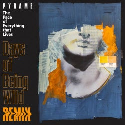 The Pace of Everything that Lives (Days of Being Wild Remix)