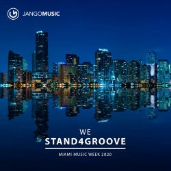 We Stand 4 Groove - Miami Music Week 2020