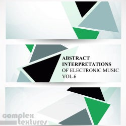 Abstract Interpretations of Electronic Music, Vol. 6