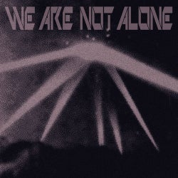 We Are Not Alone Pt. 2